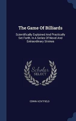 The Game of Billiards by Edwin Kentfield image
