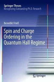 Spin and Charge Ordering in the Quantum Hall Regime by Benedikt Frie