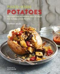 Piled-high Potatoes by Hannah Miles