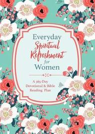 Everyday Spiritual Refreshment for Women by Compiled by Barbour Staff