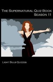 The Supernatural Quiz Book Season 11 by Light Bulb Quizzes