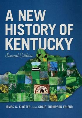 A New History of Kentucky by James C Klotter