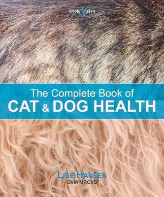 The Complete Book of Cat and Dog Health by Lise Hansen