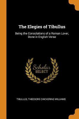 The Elegies of Tibullus by Tibullus image