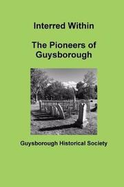Interred Within The Pioneers of Guysborough by Guysborough Historical Society