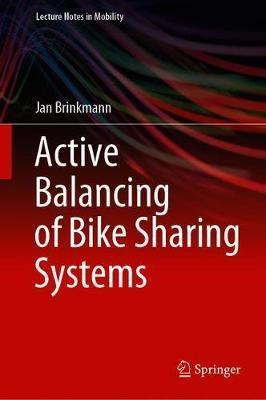 Active Balancing of Bike Sharing Systems by Jan Brinkmann