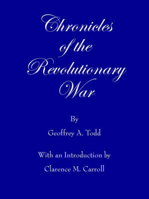 Chronicles of the Revolutionary War by Geoffrey A Todd image