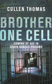 Brother One Cell: A Powerful Story of Survival in South Korea's Prisons by Cullen Thomas image
