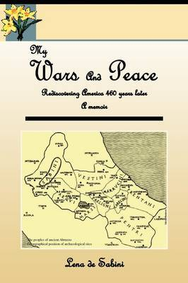 My Wars and Peace Rediscovering America 460 Years Later a Memoir by Lena De Sabini image