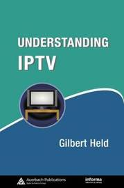 Understanding IPTV by Gilbert Held image