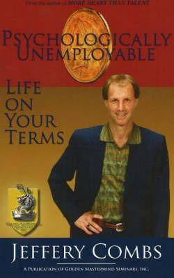 Psychologically Unemployable by Jeffery Combs