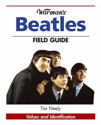 """Warman's"" ""Beatles"" Field Guide: Values and Identification by Tim Neely"