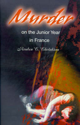 Murder on the Junior Year in France by Rouben C. Cholakian