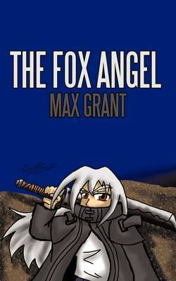 The Fox Angel by Max Grant