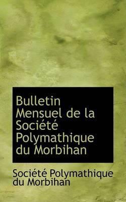 Bulletin Mensuel de La Sociactac Polymathique Du Morbihan by SociActAc Polymathique du Morbihan