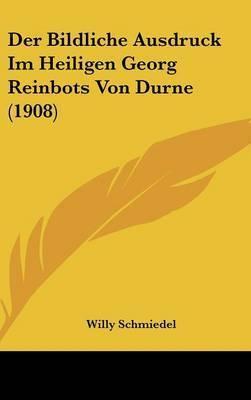 Der Bildliche Ausdruck Im Heiligen Georg Reinbots Von Durne (1908) by Willy Schmiedel