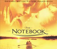 The Notebook Original Motion Picture Soundtrack by Various Artists