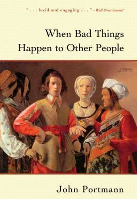When Bad Things Happen to Other People by John Portmann