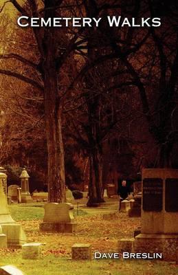 Cemetery Walks by Dave Breslin