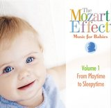 The Mozart Effect - Music for Babies Vol. 1 - Playtime to Sleepytime by Various Artists