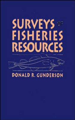 Surveys of Fisheries Resources by Donald R. Gunderson