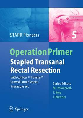 Stapled Transanal Rectal Resection by STARR Pioneers