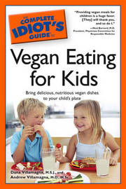 Complete Idiot's Guide to Vegan Eating for Kids by Dana Villamagna image