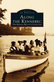 Along the Kennebec by Gay M Grant