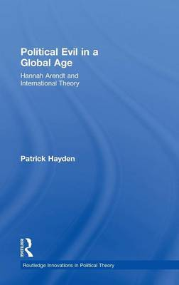 Political Evil in a Global Age by Patrick Hayden image