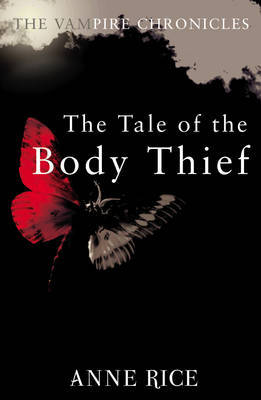 The Tale of the Body Thief (Vampire Chronicles #4) by Anne Rice image