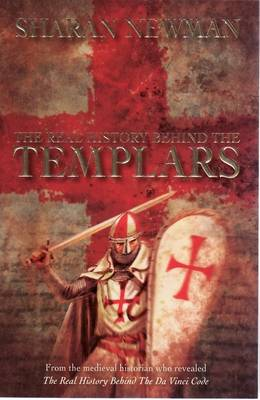 The Real History Behind the Templars by Sharan Newman image