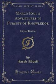 Marco Paul's Adventures in Pursuit of Knowledge by Jacob Abbott
