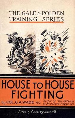 House to House Fighting by G a Wade
