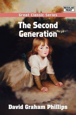 The Second Generation by David Graham Phillips image
