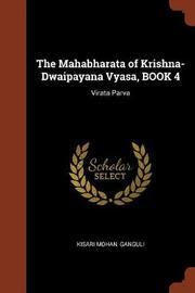 The Mahabharata of Krishna-Dwaipayana Vyasa, Book 4 by Kisari Mohan Ganguli
