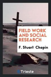 Field Work and Social Research by F.Stuart Chapin
