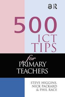 500 ICT Tips for Primary Teachers by Steve Higgins