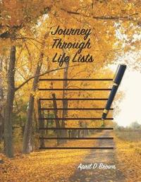 Journey Through Life Lists by April D Brown