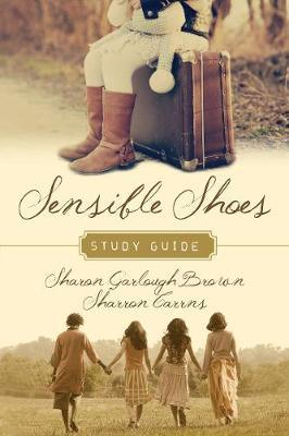 Sensible Shoes Study Guide by Sharon Garlough Brown