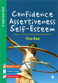 Confidence, Assertiveness, Self Esteem: A Series of 12 Sessions for Secondary School Students by Tina Rae image