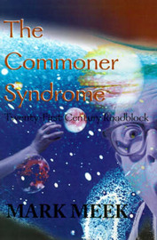 The Commoner Syndrome: Twenty-First Century Roadblock by Mark Meek image