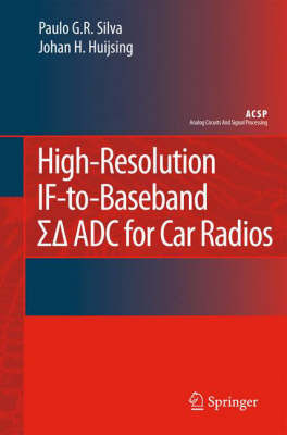 High-Resolution IF-to-Baseband SigmaDelta ADC for Car Radios by Paulo G.R. Silva