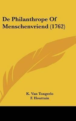 De Philanthrope Of Menschenvriend (1762) by F Houttuin