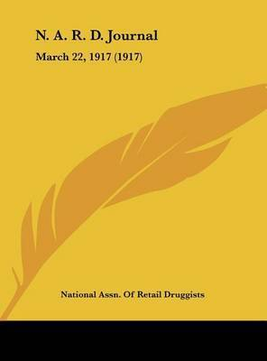 N. A. R. D. Journal: March 22, 1917 (1917) by Assn Of Retail Druggists National Assn of Retail Druggists