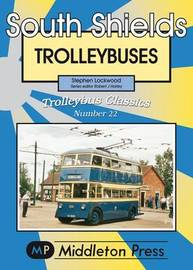 South Shields Trolleybuses by Stephen Lockwood
