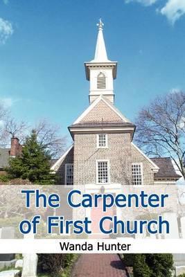 The Carpenter of First Church by Wanda Hunter