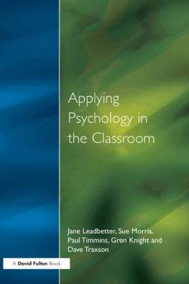 Applying Psychology in the Classroom by Jane Leadbetter