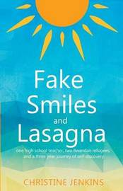 Fake Smiles and Lasagna by MS Christine Jenkins