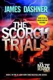 The Scorch Trials (Maze Runner #2) by James Dashner