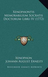 Xenophontis Memorabilium Socratis Doctorum Libri IV (1772) by . Xenophon